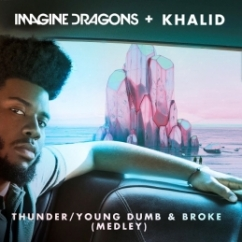 "Imagine Dragons + Khalid share ""Thunder / Young Dumb & Broke"" (Medley)"